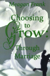 Choosing to Grow: Through Marriage cover