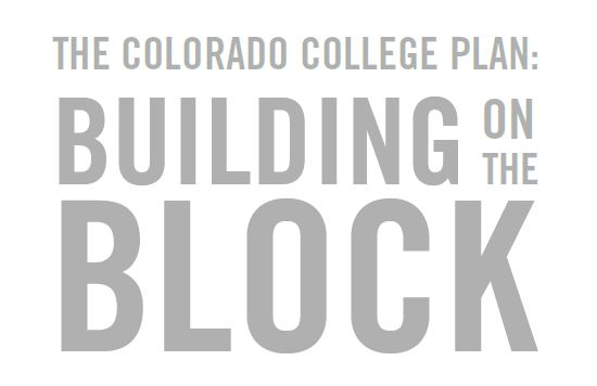 The Colorado College Plan: Building on the Block