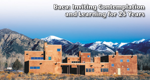 Baca: Inviting Contemplation and Learning for 25 Years