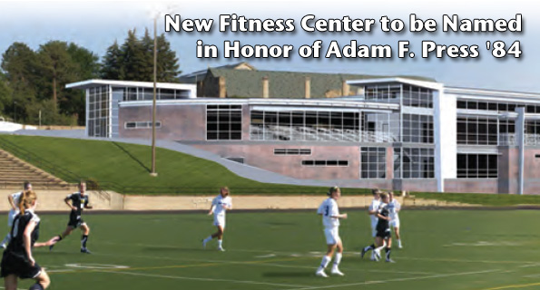New Fitness Center to be Named in Honor of Adam F. Press '84
