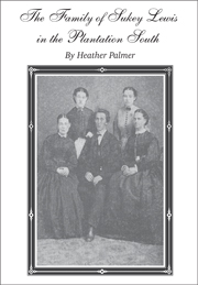The Family of Sukey Lewis in the  Plantation South cover