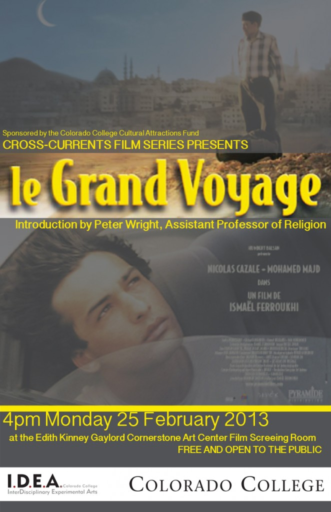le Grand Voyage; presented by the Cross-Currents Film Series introduced by Peter Wright Assistant Professor of Religion at Colorado College