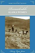 Remarkable Alaska Women